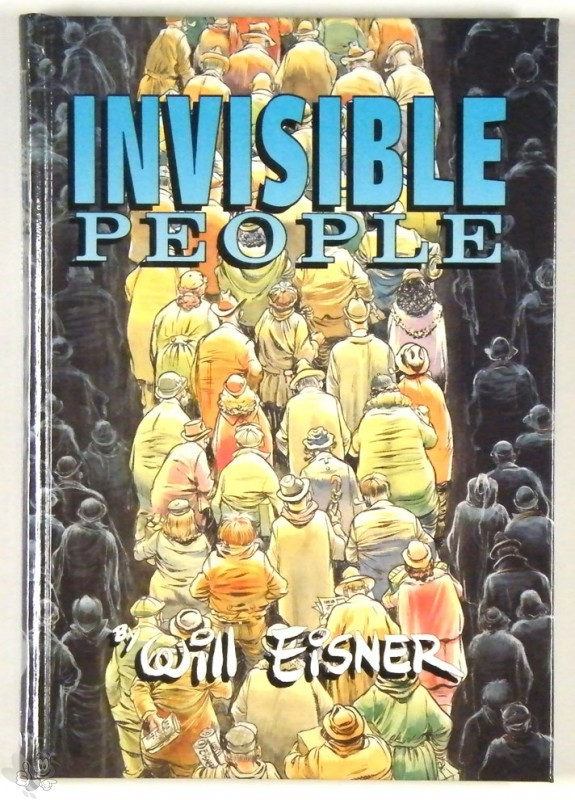 Will Eisner Invisible People HC Signed and Numbered