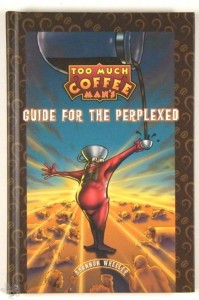 Too much Coffee Man Guide for the ... Signed HC Limited